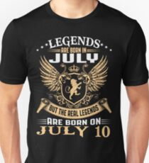 Legends Are Born On July 10 Unisex T-Shirt