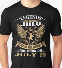 Legends Are Born On July 19 Unisex T-Shirt