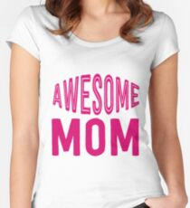 Awesome Mom Women's Fitted Scoop T-Shirt