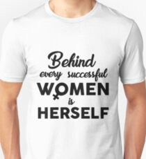 Behind every successful women is herself Unisex T-Shirt