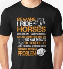 Beware I Ride Horses Shirt T-Shirt