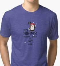 Real Pirates are born in JULY R3dca Tri-blend T-Shirt