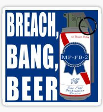 Breach, Bang, Beer Sticker