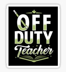 Off Duty Teacher  Sticker