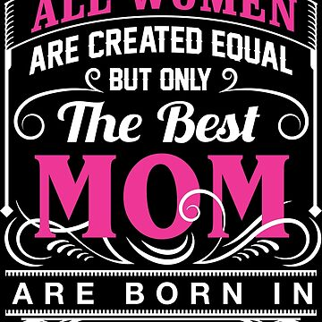 Mom Are Born In May is The Best by mulyades