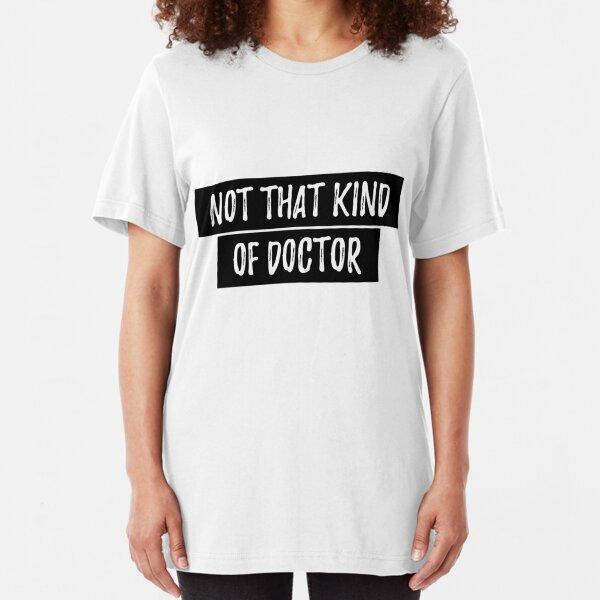 Not That Kind Of Doctor T-Shirt Teacher Professor Science Scientist Chemist Dr.