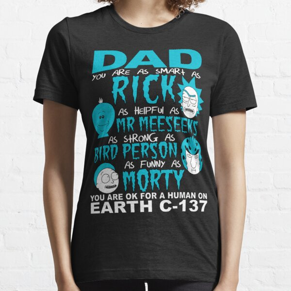 Rick And Morty Fathers Day Dad You Are Essential T-Shirt