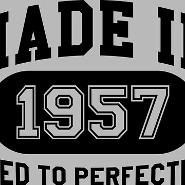 Made In 1957 Aged To Perfection by mulyades