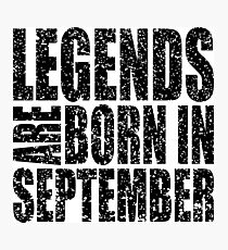 LEGENDS ARE BORN IN SEPTEMBER VINTAGE Photographic Print