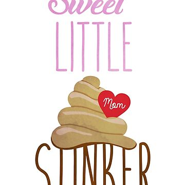 Sweet Little Stinker for Mom by rivermill
