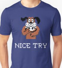 Nice Try Duck Hunt Dog Unisex T-Shirt