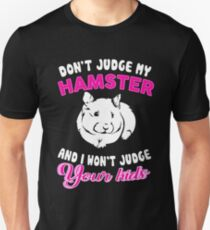 Don't Judge My Hamster Unisex T-Shirt