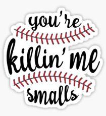 Pegatina Tu estas Killin 'Me Smalls