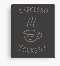 Espresso Yourself Canvas Print