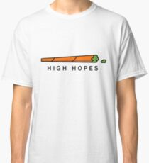 High Hopes Classic T-Shirt