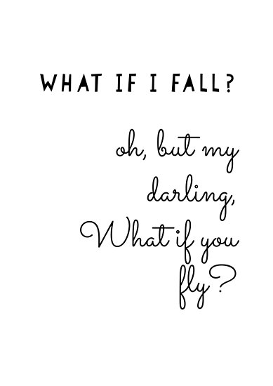 What If I Fall Quote Monochrome Posters By Theperkypanda Redbubble