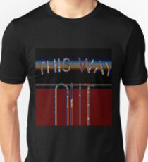 out this way III Unisex T-Shirt