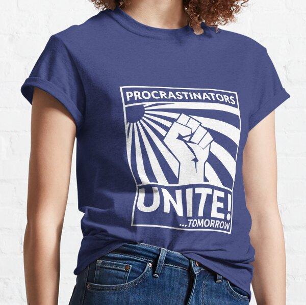Les procrastinateurs s'unissent! Demain T-shirt classique