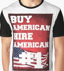 Buy American- Hire American #1 Graphic T-Shirt