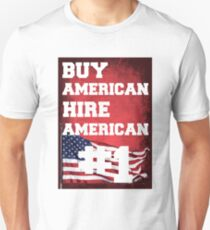Buy American- Hire American #1 Unisex T-Shirt