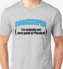 BOOKKEEPER - I'm actually not very good at Physical Unisex T-Shirt