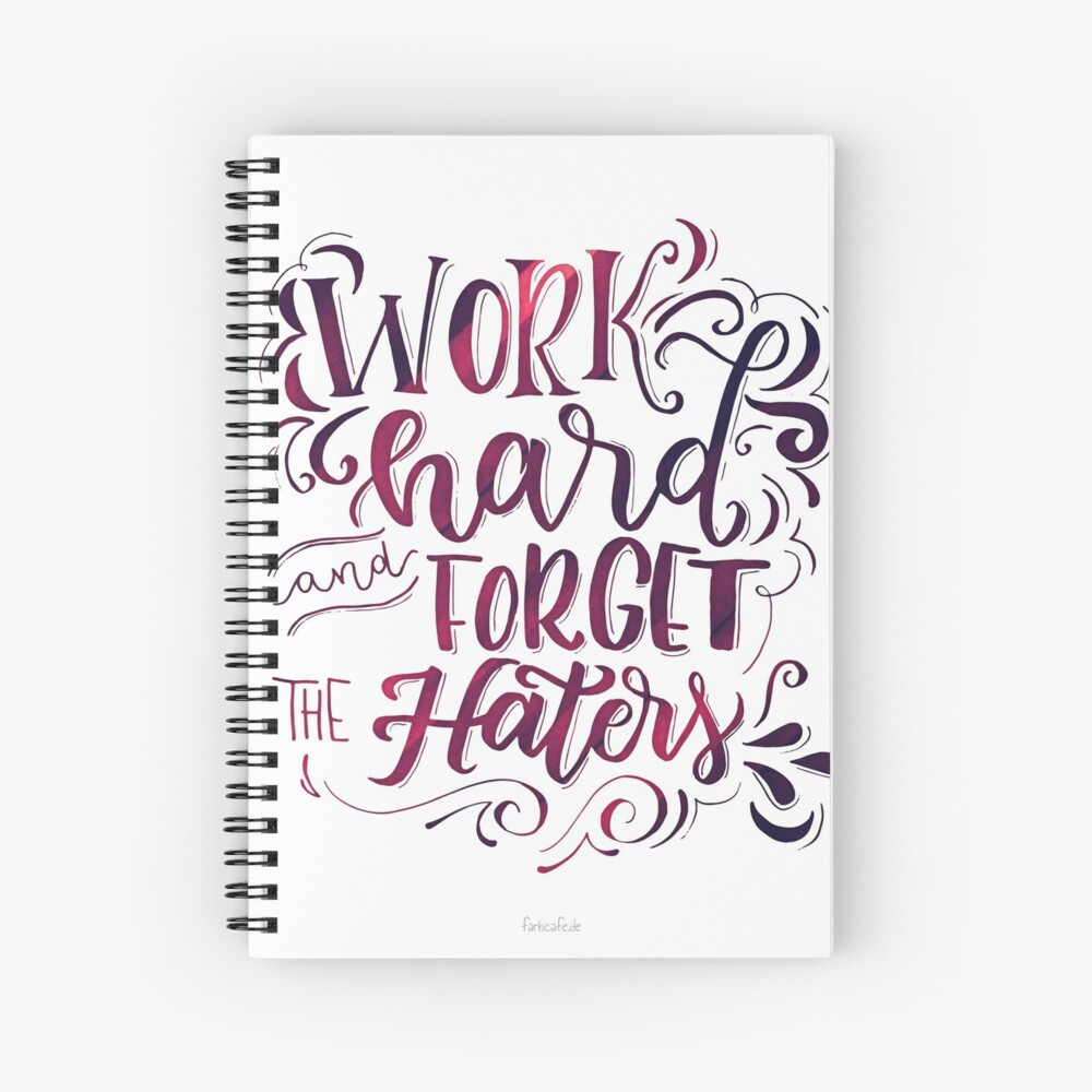 Work hard and forget the Haters! Spiralblock