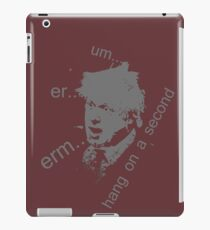 boris um er erm hang on a second iPad Case/Skin
