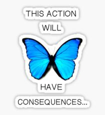 This action will have consequences... Life is Strange  Sticker