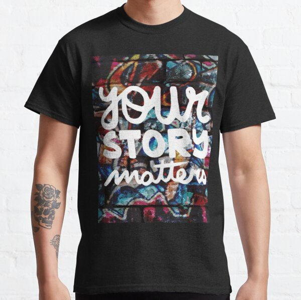 colorful hip hop grunge your story matters graffiti  Classic T-Shirt