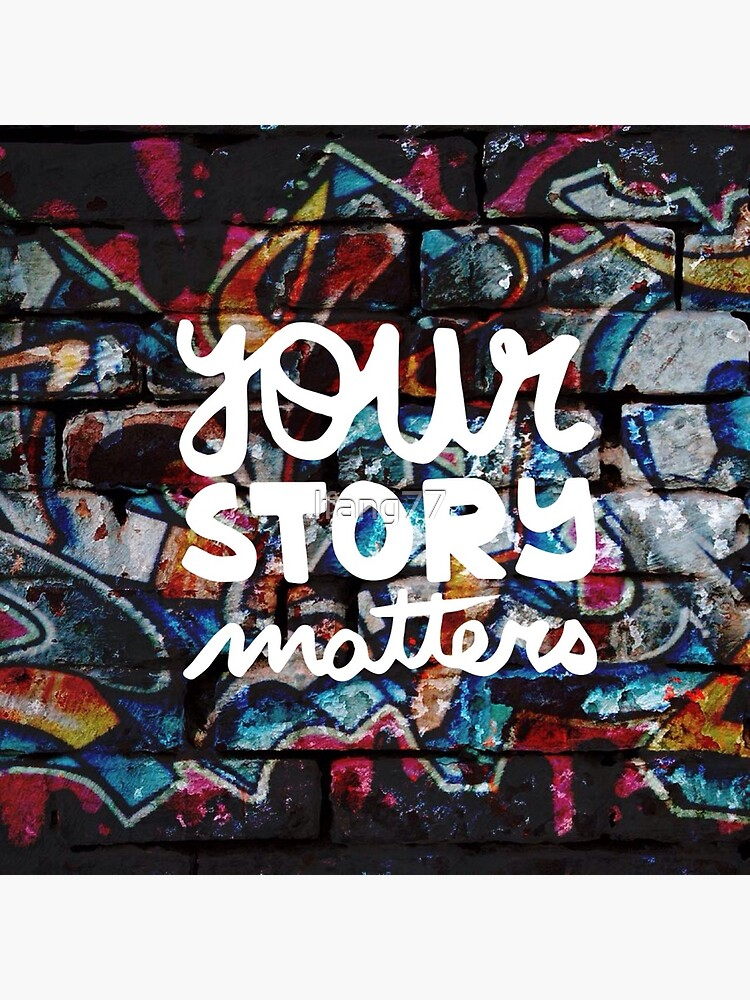 colorful hip hop grunge your story matters graffiti  by lfang77