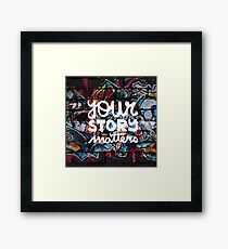 colorful hip hop grunge your story matters graffiti  Framed Print