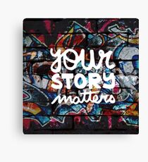 colorful hip hop grunge your story matters graffiti  Canvas Print