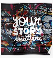 colorful hip hop grunge your story matters graffiti  Poster