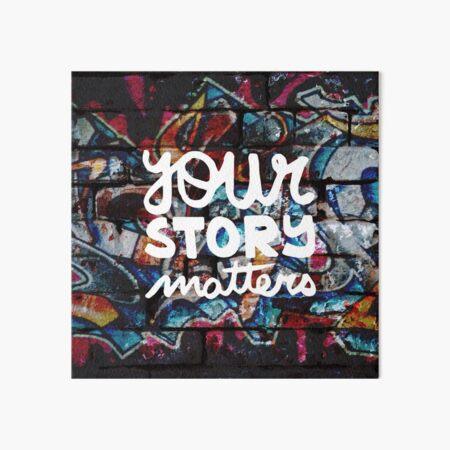 colorful hip hop grunge your story matters graffiti  Art Board Print