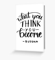 Buddha - What you think you become Greeting Card