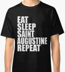 Eat Sleep St. Augustine Saint Augustine Florida Repeat Vacation Travel Shirt Vintage Style Distressed Stressed Classic T-Shirt