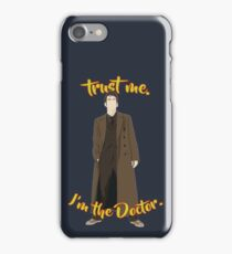 Trust me, I'm the Doctor (10) iPhone Case/Skin