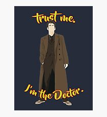 Trust me, I'm the Doctor (10) Photographic Print