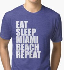 Eat Sleep Miami Beach Vegas Repeat Vacation Holiday Trip Tee Vintage Style Distressed Stressed Tri-blend T-Shirt