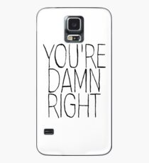 """Orphan Black - Sarah Manning - """"You're Damn Right"""" Case/Skin for Samsung Galaxy"""