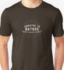 Addicted to NATURE - for NATURE LOVERS! Unisex T-Shirt
