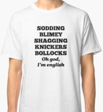 Spike, Buffy quotes - Oh god, I'm english Classic T-Shirt