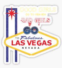Good girls go to heaven bad girls go to Vegas t-shirt Sticker