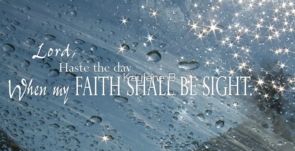 Faith by Kaylene B