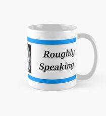 "Jordan. B. Peterson- ""Roughly speaking"" Mug"
