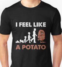 I Feel Like a Potato T-Shirt