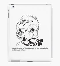 Albert Einstein-The true sign of Intelligence iPad Case/Skin