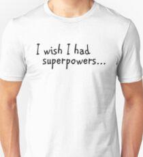 I wish I had... Unisex T-Shirt