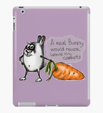 A real Bunny would never leave his carrots iPad Case/Skin