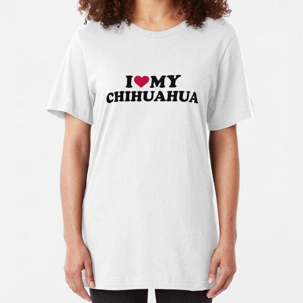 I love my Chihuahua Slim Fit T-Shirt